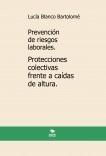 Prevención de riesgos laborales. Protecciones colectivas frente a caídas de altura. 2ª edición.