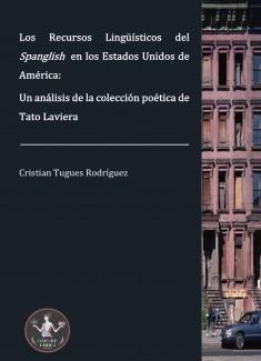 Los Recursos Lingüísticos del Spanglish en los Estados Unidos de América: un análisis de la colección poética de Tato Laviera