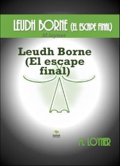 Leudh Borne (El escape final)