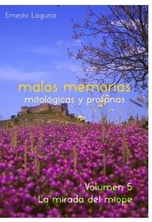 malas memorias (mitológicas y profanas) – Volumen 5 – La mirada del miope