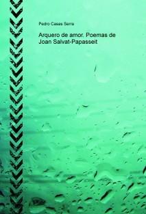 Arquero de amor. Poemas de Joan Salvat-Papasseit