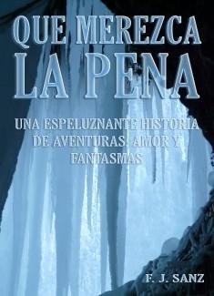 Que merezca la pena: Una espeluznante historia de aventuras, amor y fantasmas