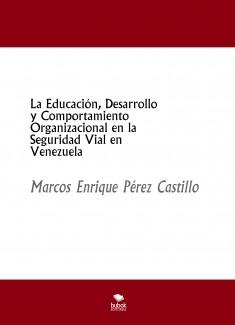 La Educación, Desarrollo y Comportamiento Organizacional en la Seguridad Vial en Venezuela