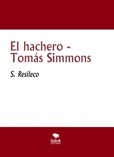 El hachero - Tomás Simmons