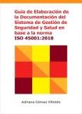 GUÍA DE ELABORACIÓN DE LA DOCUMENTACIÓN DEL SISTEMA DE GESTIÓN DE SEGURIDAD Y SALUD EN BASE A LA NORMA ISO 45001:2018