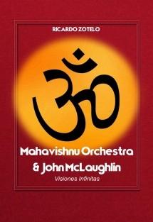 Mahavishnu Orchestra: Visiones Infinitas