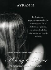 Libro A way to Queer (Una senda hacia lo singular): Siempre diferente. Siempre rebelde. Siempre yo., autor F. J. Sanz