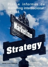 Libro Plan e informes de marketing internacional. UF1783., autor TUTOR FORMACIÓN