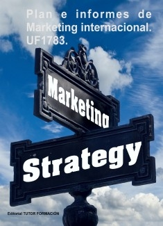Plan e informes de marketing internacional. UF1783.