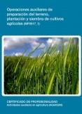 MF0517_1 - Operaciones auxiliares de preparación del terreno, plantación y siembra de cultivos agricolas