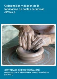 MF0666_3 - Organización y gestión de la fabricación de pastas cerámicas