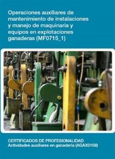 MF0715_1 - Operaciones auxiliares de mantenimiento de instalaciones y manejo de maquinaria y equipos en explotaciones ganaderas