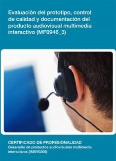 MF0946_3 - Evaluación del prototipo, control de calidad y documentación del producto audiovisual multimedia interactivo