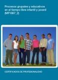 MF1867_2 - Procesos grupales y educativos en el tiempo libre infantil y juvenil