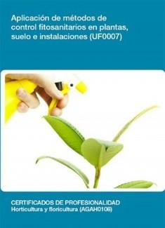 UF0007 - Aplicación de métodos de control fitosanitarios en plantas, suelo e instalaciones