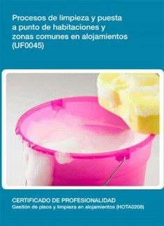 UF0045 - Procesos de limpieza y puesta a punto de habitaciones y zonas comunes en alojamientos