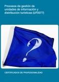UF0077 - Procesos de gestión de unidades de información y distribución turística