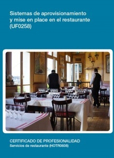 UF0258 - Sistemas de aprovisionamiento y mise en place en el restaurante