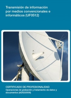 UF0512 - Transmisión de información por medios convencionales e informáticos