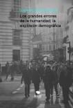 Los grandes errores de la humanidad; la explosión demográfica