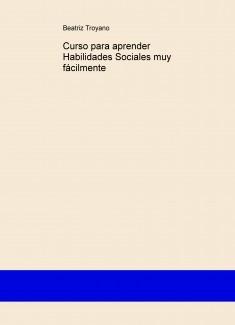 Curso para aprender Habilidades Sociales muy fácilmente