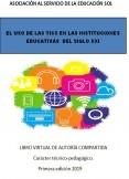 EL USO DE LAS TIC EN LAS INSTITUCIONES EDUCATIVAS DEL SIGLO XXI
