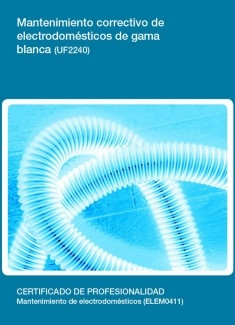 UF2240 - Mantenimiento correctivo de electrodomésticos de gama blanca