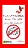 NO BRAIN NO FUTURE. Parte I 1 – 500