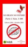 NO BRAIN NO FUTURE Parte I 1 – 500
