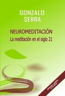 NEUROMEDITACIÓN. La meditación en el siglo 21