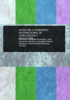 ACTAS DEL II CONGRESO INTERNACIONAL DE VIDEOJUEGOS Y EDUCACIÓN