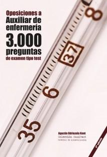 Oposiciones a Auxiliar de Enfermería: 3.000 preguntas de examen tipo test