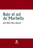 Bajo el sol de Marbella