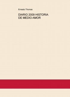 DIARIO 2009 HISTORIA DE MEDIO AMOR