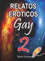 Libro RELATOS EROTICOS GAY 2, autor IRAK KYEV GALVÁN CRUZ