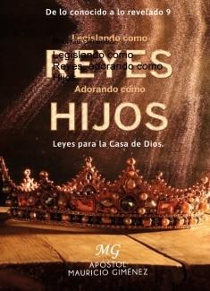 Legislando como Reyes, adorando como Hijos