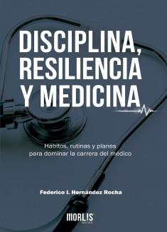 Disciplina, Resiliencia y Medicina
