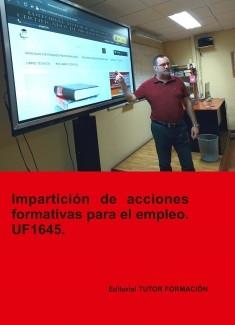 Impartición de acciones formativas para el empleo. UF1645 (Ed. 2019).