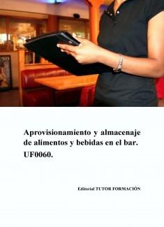 Aprovisionamiento y almacenaje de alimentos y bebidas en el bar. UF0060.