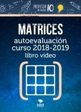 Libro MATRICES Autoevaluación Libro vídeo curso 2019-2020, autor profesor10demates