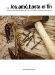 …LOS AMÓ HASTA EL FIN -Reflexiones espirituales del sacrificio de Cristo en la cruz bajo la perspectiva de la Ley de Dios-