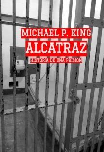 Alcatraz - Historia de una prisión
