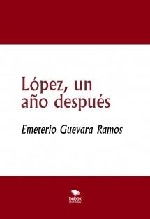 López, un año después