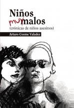 Libro Niños muy malos (crónicas de niños asesinos), autor José Arturo Cosme Valadez