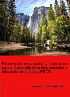 Recursos naturales y sociales para el desarrollo de la interpretación y educación ambiental. UF0737