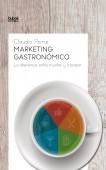 Marketing Gastronómico: La diferencia entre triunfar y fracasar