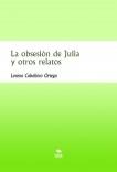 La obsesión de Julia y otros relatos