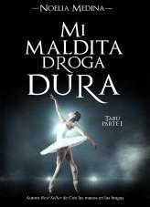 Libro Mi maldita droga dura (Parte I), autor Noelia Medina