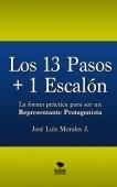 Los 13 Pasos + 1 Escalón. La forma práctica para ser un Representante Protagonista