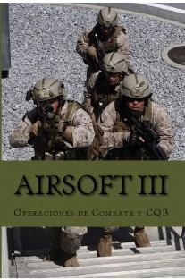 Airsoft III: Operaciones de combate y CQB